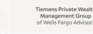 Wells Fargo Advisor, Tiemens Private Wealth Management Group